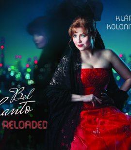 Klára Kolonits   Bel Canto Reloaded